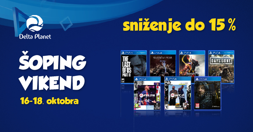 ŠOPING VIKEND U DELTA PLANETU Popust na PS4 igre u 3D BOX PlayStation shopu